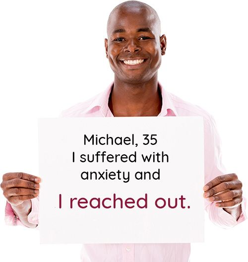 Michael, 35: I suffered with anxiety and I reached out